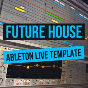 Ableton Live Future House template