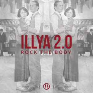 ILLYA 2.0 — Rock The Body
