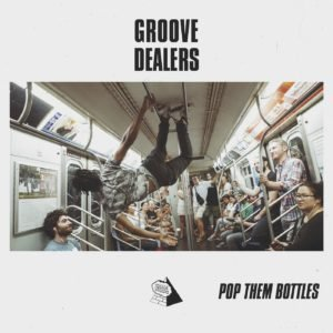 Groove Dealers — Pop Them Bottles (Litefeet)