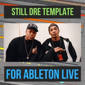 Ableton Live Still Dre template